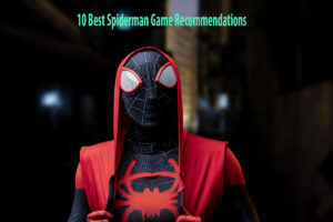 10 Best Spiderman Game Recommendations You Should Play